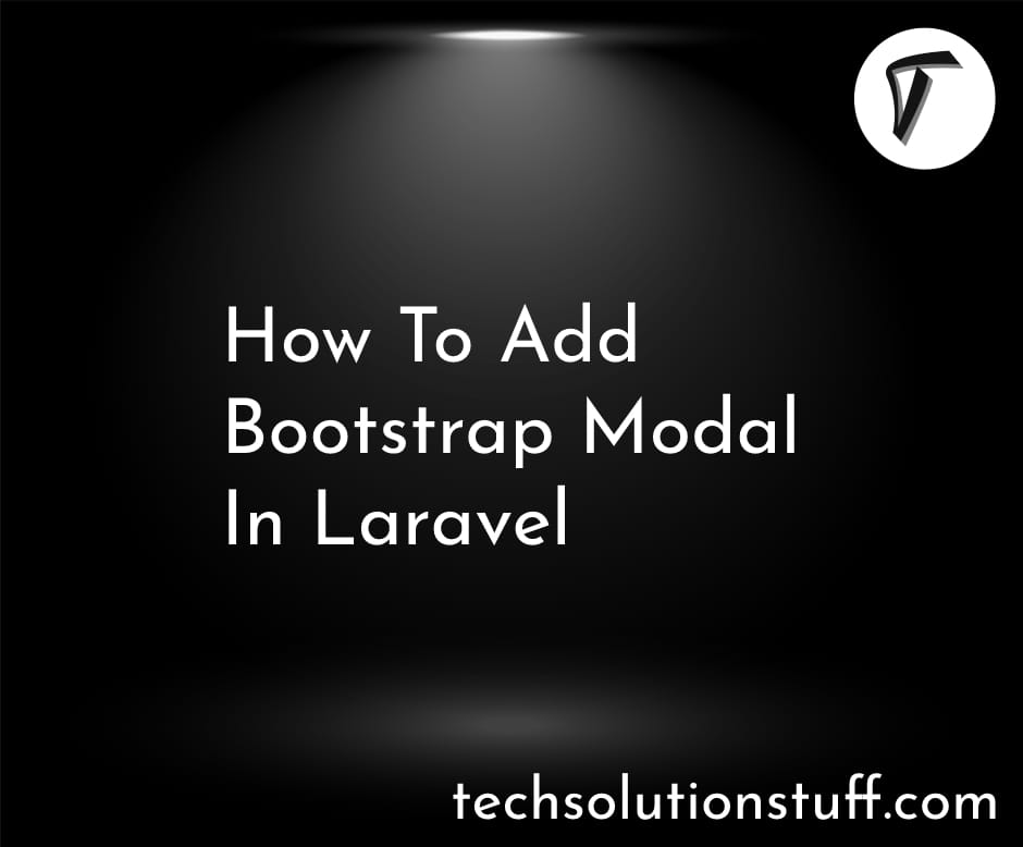 How To Add Bootstrap Modal In Laravel