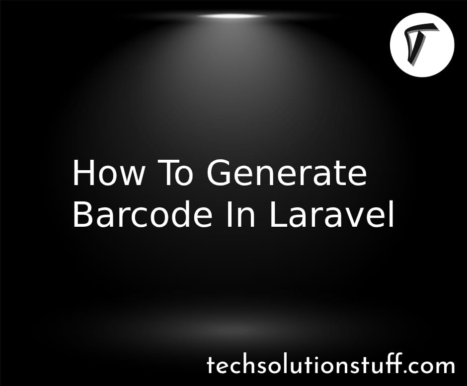 How To Generate Barcode In Laravel