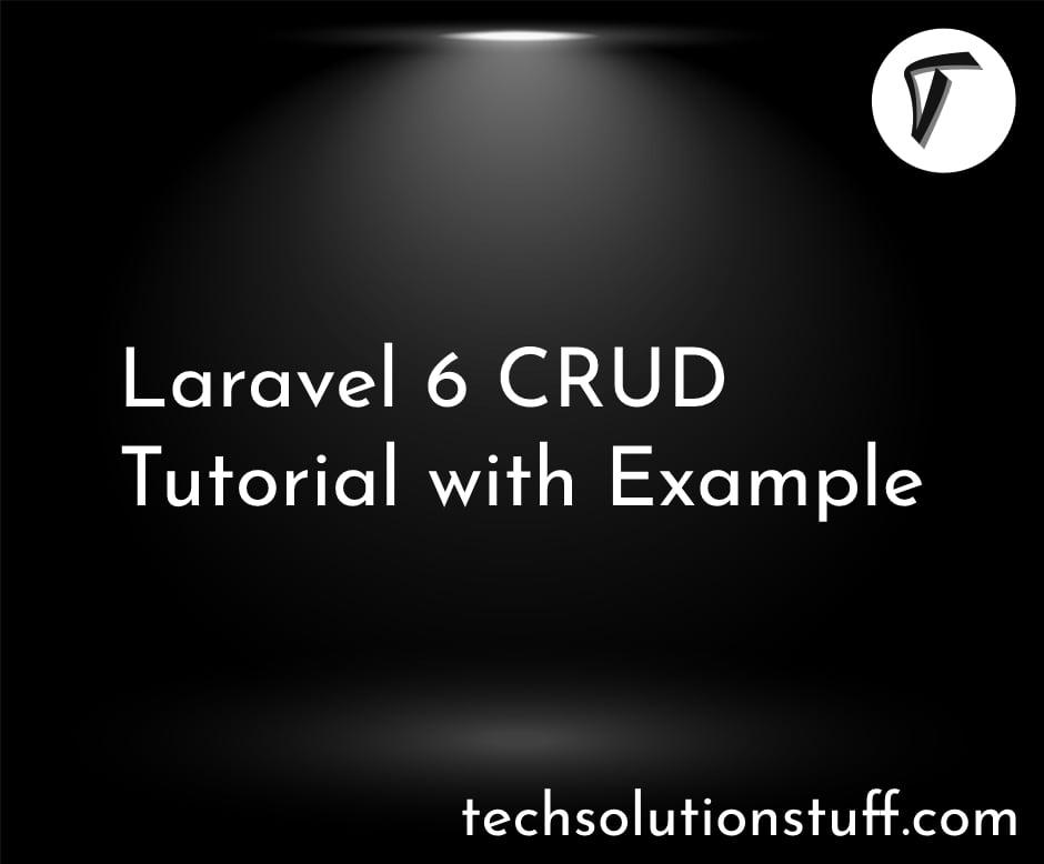 Laravel 6 CRUD Tutorial with Example